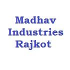 Madhav Industries Rajkot